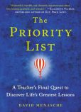Book Cover Image. Title: The Priority List:  A Teacher's Final Quest to Discover Life's Greatest Lessons, Author: David Menasche