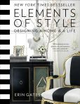 Book Cover Image. Title: Elements of Style:  Designing a Home & a Life, Author: Erin Gates