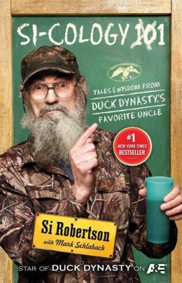 TALES AND WISDOM FROM DUCK DYNASTY'S FAVORITE UNCLE by Si Robertson