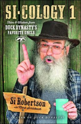 # Si-cology 1: Tales and Wisdom from Duck Dynasty's Favorite Uncle