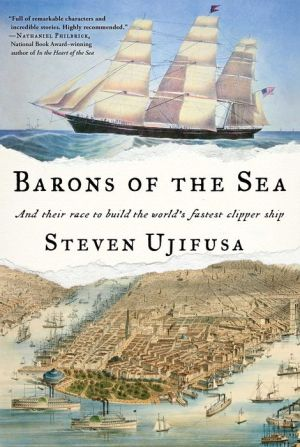 Book Barons of the Sea: And their Race to Build the World's Fastest Clipper Ship