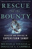 Book Cover Image. Title: Rescue of the Bounty:  Disaster and Survival in Superstorm Sandy, Author: Michael J. Tougias