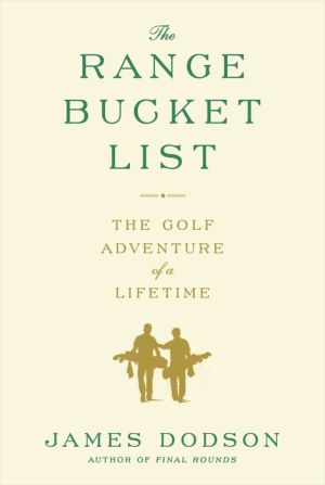 The Range Bucket List: The Golf Adventure of a Lifetime