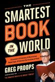 Book Cover Image. Title: The Smartest Book in the World:  A Lexicon of Literacy, A Rancorous Reportage, A Concise Curriculum of Cool, Author: Greg Proops