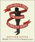 Book Cover Image. Title: Hand Drawn Jokes for Smart Attractive People, Author: Matthew Diffee