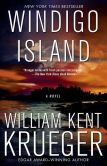 Book Cover Image. Title: Windigo Island (Cork O'Connor Series #14), Author: William Kent Krueger