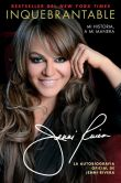Book Cover Image. Title: Inquebrantable:  Mi Historia, A Mi Manera, Author: Jenni Rivera