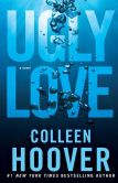Book Cover Image. Title: Ugly Love, Author: Colleen Hoover