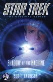 Book Cover Image. Title: Star Trek:  The Original Series: Shadow of the Machine, Author: Scott Harrison