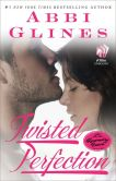 Abbi Glines - Twisted Perfection: A Novel