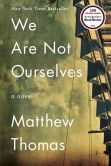 Book Cover Image. Title: We Are Not Ourselves, Author: Matthew Thomas