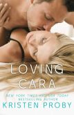 Book Cover Image. Title: Loving Cara, Author: Kristen Proby