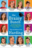 Book Cover Image. Title: The Brainy Bunch:  The Harding Family's Method to College Ready by Age Twelve, Author: Kip Harding