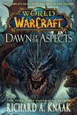 Book Cover Image. Title: World of Warcraft:  Dawn of the Aspects, Author: Richard A. Knaak