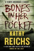Book Cover Image. Title: Bones in Her Pocket:  A Tempe Brennan E-Short, Author: Kathy Reichs