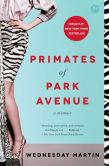 Book Cover Image. Title: Primates of Park Avenue:  A Memoir, Author: Wednesday Martin