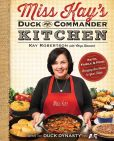 Book Cover Image. Title: Miss Kay's Duck Commander Kitchen:  Faith, Family, and Food--Bringing Our Home to Your Table, Author: Kay Robertson