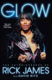 Book Cover Image. Title: Glow:  The Autobiography of Rick James, Author: Rick James