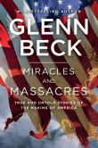 Book Cover Image. Title: Miracles and Massacres:  True and Untold Stories of the Making of America, Author: Glenn Beck