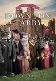 Book Cover Image. Title: Downton Tabby, Author: Chris Kelly