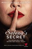 Book Cover Image. Title: Selena's Secret:  The Revealing Story Behind Her Tragic Death, Author: Maria Celeste Arraras