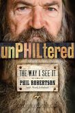 Book Cover Image. Title: unPHILtered:  The Way I See It, Author: Phil Robertson