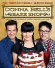 Book Cover Image. Title: Donna Bell's Bake Shop:  Recipes and Stories of Family, Friends, and Food, Author: Pauley Perrette