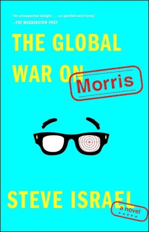 The Global War on Morris: A Novel