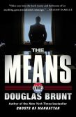 Book Cover Image. Title: The Means:  A Novel, Author: Douglas Brunt