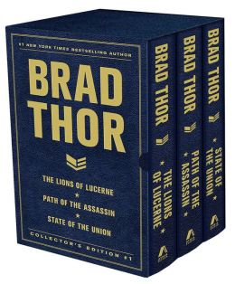 Brad Thor Collector's Edition #1: The Lions of Lucerne, Path of the Assassin, and State of the Union