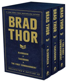 Brad Thor Collector's Edition #2: Blowback, Takedown, and The First Commandment