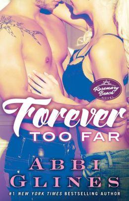 Forever Too Far (Rosemary Beach Series)
