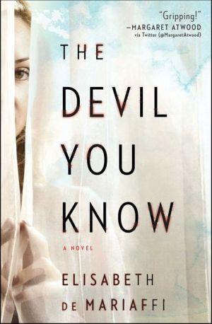 The Devil You Know: A Novel