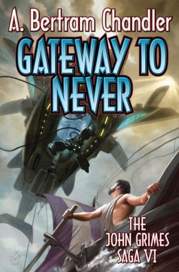 John Grimes 18 - The Gateway to Never - A. Bertram Chandler