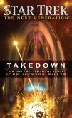 Book Cover Image. Title: Star Trek:  The Next Generation: Takedown, Author: John Jackson Miller