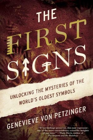 The First Signs: Unlock the Mysteries of the World's Oldest Symbols