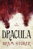 Book Cover Image. Title: Dracula, Author: Bram Stoker