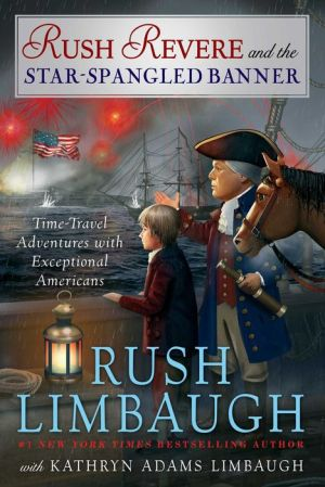 Rush Revere and the Star-Spangled Banner: Time-Travel Adventures with Exceptional Americans
