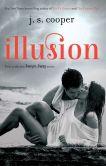 Book Cover Image. Title: Illusion, Author: J.S. Cooper