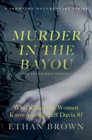 Murder in the Bayou: Who Killed the Women Known as the