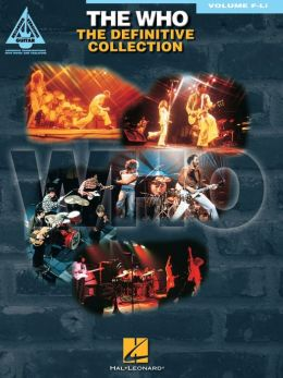 The Who - The Definitive Guitar Collection - Volume F-Li (Songbook): Guitar Recorded Versions