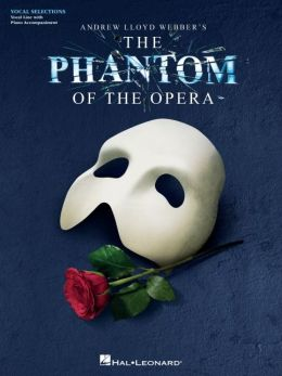 Phantom of the Opera: Vocal Selections (Vocal Line with Piano Accompaniment)