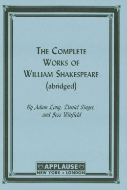 The Compleat Works Of Willm Shkspr (Abridged) - Acting Edition