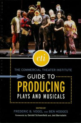 The Commercial Theater Institute Guide to Producing Plays and Musicals