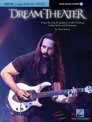 Dream Theater - Signature Licks: A Step-by-Step Breakdown of John Petrucci's Guitar Styles and Techniques