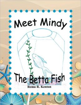 Meet Mindy The Betta Fish (PagePerfect NOOK Book)