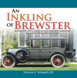 An Inkling of Brewster: Brewster and Company Automobiles and the Wealthy Who Owned Them