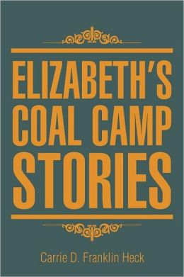 Elizabeth's Coal Camp Stories