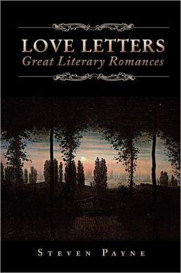 Love Letters: Great Literary Romances: Great Literary Romances