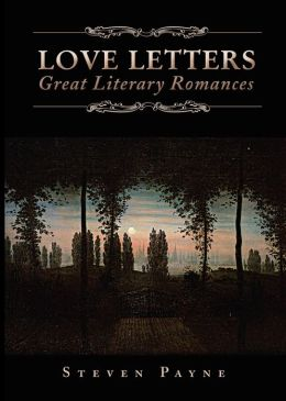 Love Letters: Great Literary Romances: Great Literary Romances